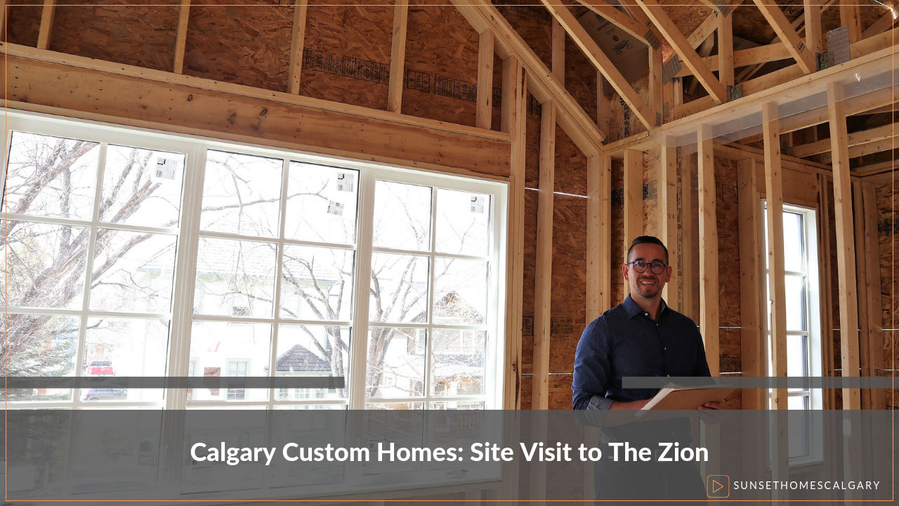 Calgary Custom Homes: Site visit to The Zion
