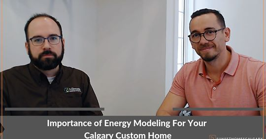 Importance of Energy Modeling For Your Calgary Custom Home